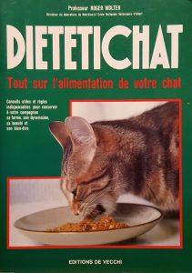 Diététichat. Premier ouvrage d'alimentation du chat et de diététique féline par Roger Wolter